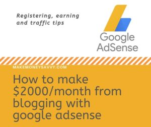 How to make $2000/month from blogging with google adsense