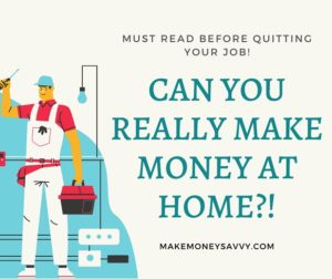 Can you really make money at home?! Must read for beginners