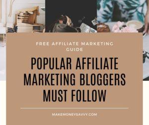 Popular affiliate marketing bloggers must follow