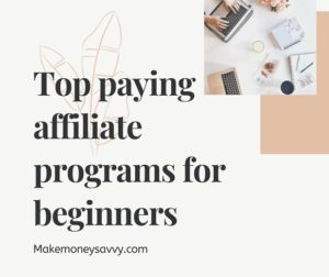 Top paying affiliate programs for beginners