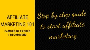 Step by step guide to start affiliate marketing- Famous affiliate networks