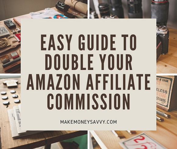 Easy guide to double your amazon affiliate commission