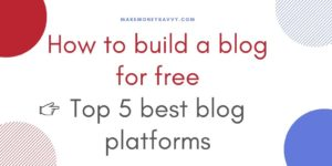 How to build a blog for free: best blog sites for beginners