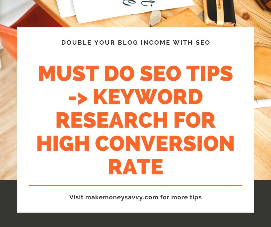 Must do keyword research to have high conversion rate