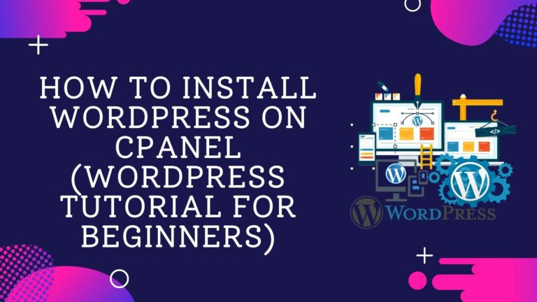 How to install wordpress on cpanel- WordPress tutorial for beginners