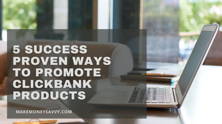 5 success proven ways to promote clickbank products